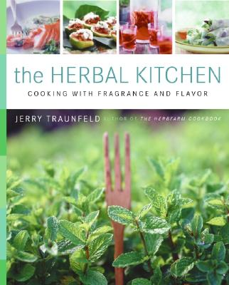 The Herbal Kitchen By Traunfeld, Jerry/ Granen, John (PHT)