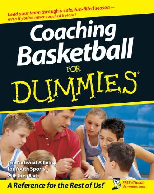 Coaching Basketball for Dummies By NATIONAL ALLIANCE FOR YOUTH SPORTS/ Bach, Greg