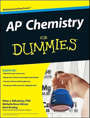 AP Chemistry for Dummies By Mikulecky, Peter, Ph.D./ Gilman, Michelle Rose/ Brutlag, Kate