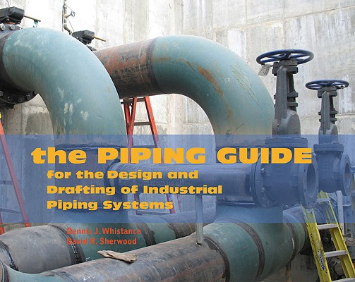 The Piping Guide By Sherwood, David R./ Whistance, Dennis J.